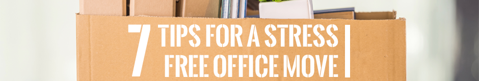7 Tips for a Stress Free Office Move