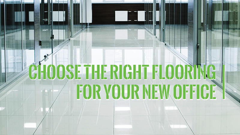 Choose the Right Flooring for Your New Office