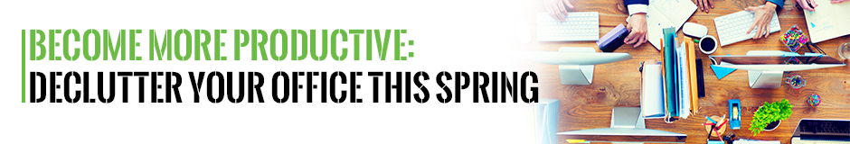 Become More Productive: Declutter Your Office This Spring